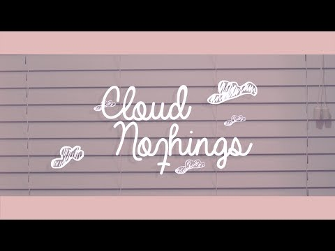 """Cloud Nothings """"I'm Not Part of Me"""" (Official Video)"""