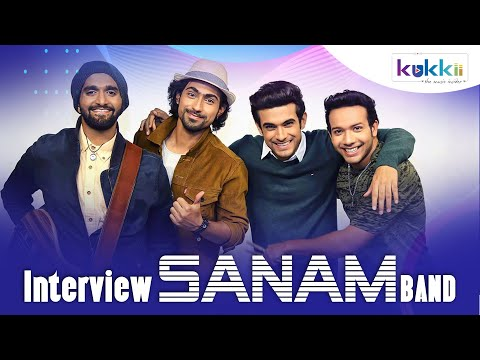 SANAM | Main Interview | Kukkii Exclusive
