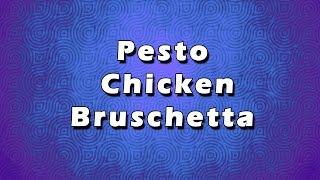 Pesto Chicken Bruschetta  EASY RECIPES  EASY TO LEARN