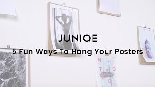5 Fun Ways To Hang Your Posters | JUNIQE Tutorial