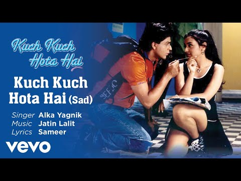 sad--official-audio-song-|-kuch-kuch-hota-hai-|-alka-yagnik-|-jatin-lalit