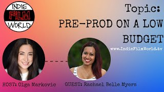 Pre-Production tips for a low budget film with Rachael Belle Myers.