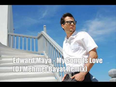 Edward Maya - My Song Is Love (DJ Mehmet Bayat Remix)