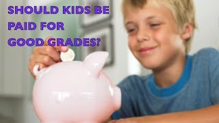 Should Kids Be Paid for Good Grades? | CloudMom
