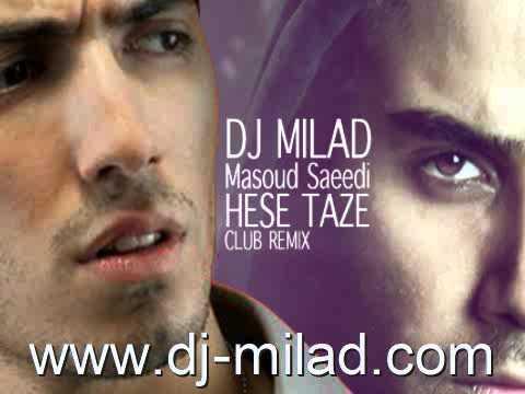 Dj Milad - Masoud saeedi Hese Taze CLUB REMIX