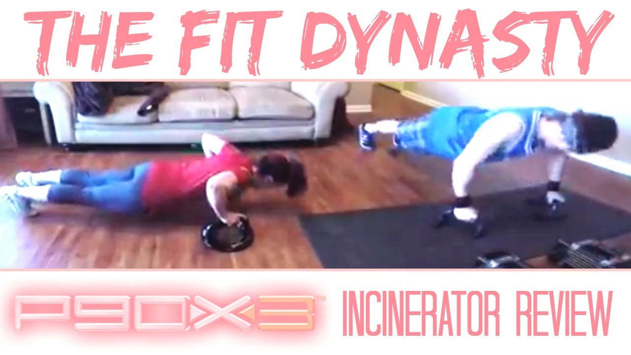 P90X3 Incinerator Review The Fit Dynasty