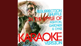 Resurrection Shuffle (In the Style of Ashton, Gardner & Dyke) (Karaoke Version)