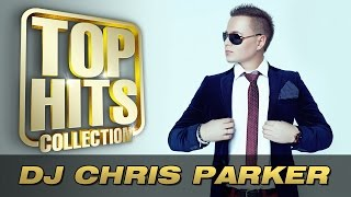 DJ Chris Parker Top Hits Collection Golden Memories The Greatest Hits