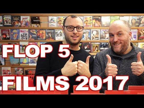 FLOP 5 DES PIRES FILMS 2017 !