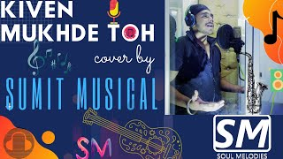 Kiven Mukhde Toh Nazran - Sumit Musical   Soul Melodies   Suren Sony   Latest song of 2020  