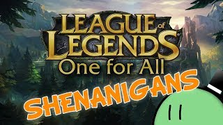 League of Legends One for All SHENANIGANS