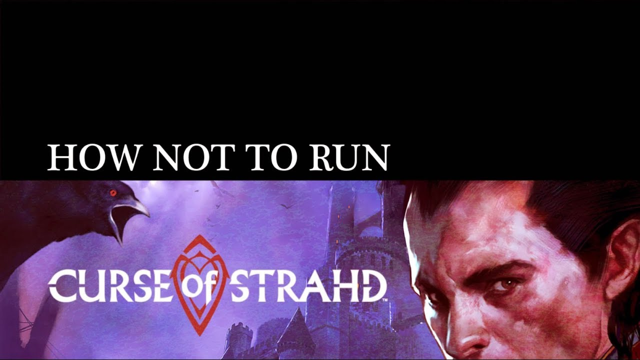 How Not To Run Curse of Strahd