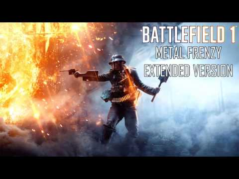 Battlefield 1 - OST Metal Frenzy Extended Version