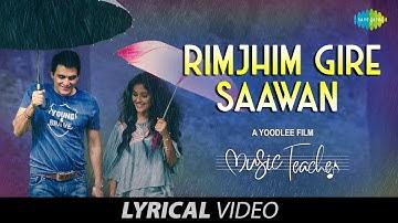 Rimjhim Gire Sawan   Lyrical   रिमझीम गिरे सावन   Music Teacher   Papon   Shreya   Rochak Kohli