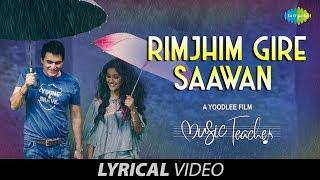 Rimjhim Gire Sawan | Lyrical | रिमझीम गिरे सावन | Music Teacher | Papon | Shreya | Rochak Kohli