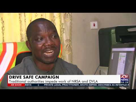 Drive Safe Campaign: Traditional authorities impede work of NRSA and DVLA - AM News (21-7-21)