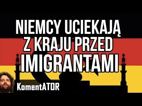 Niemcy Uciekają z Kraju przed Imigrantami - KomentATOR #461