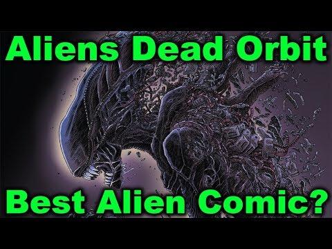 Aliens Dead Orbit - A Lesson in Good Comic-booking (Best Alien Comic?)