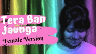 Download Tera Ban Jaunga Female Version Kabir Singh Mp4
