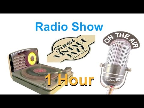 Radio Show: Best Vintage Jazz Music Radio Shows in 1940 & 1950