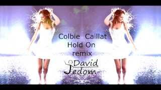 "Colbie Caillat ""Hold On"" (David Jedom) Remix"