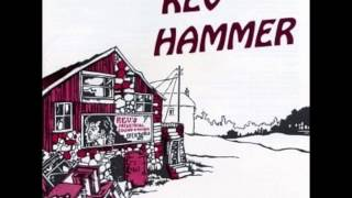 Rev Hammer - Down By The River