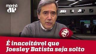 É inaceitável que Joesley Batista seja solto | Marco Antonio Villa