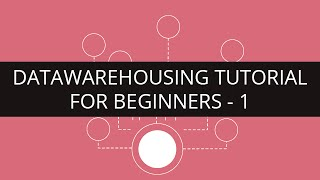 Data Warehousing Tutorial