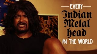 Every Indian Metal Head In The World