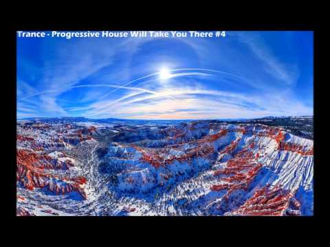Trance - Progressive House Will Take You There #4