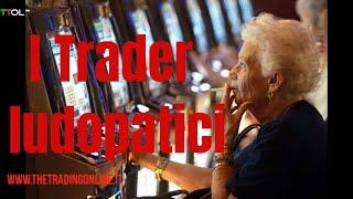 La ludopatia nel Trading online ,quando si potrebbe manifestare e in che modo  | TTOL