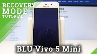 How to Enter Recovery Mode on BLU Vivo 5 Mini - Recovery System Instructions