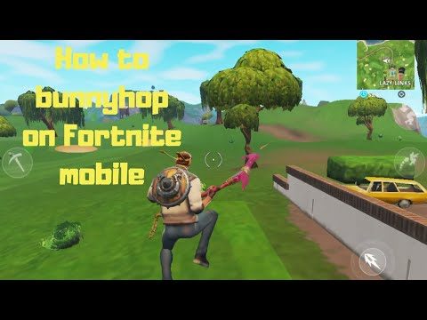 How To Bunnyhop On Fortnite Mobile