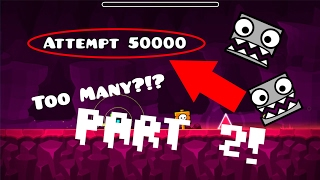 [2.1] Fingerdash at 50,000 ATTEMPTS?! Game-breaking? (Part 2!)