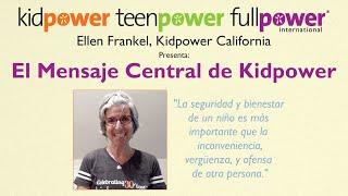 Ellen Presenta: El Mensaje Central de Kidpower