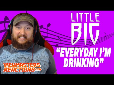 LITTLE BIG EVERYDAY I'M DRINKING OFFICIAL MUSIC VIDEO