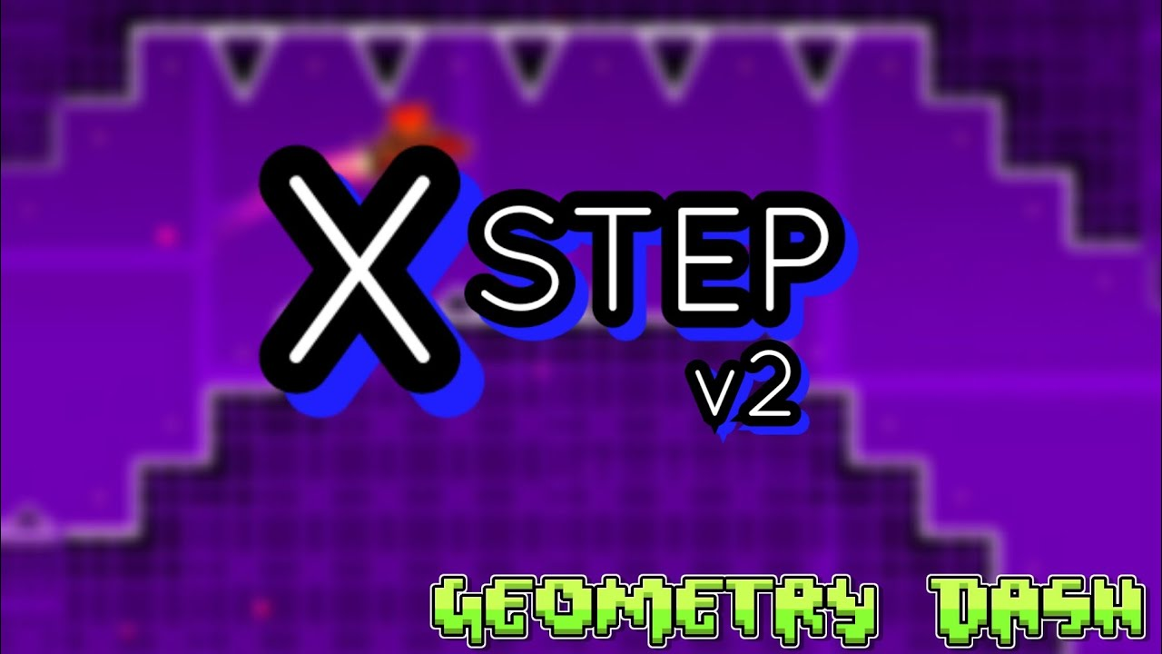xStep v2 by Neptune | Geometry Dash