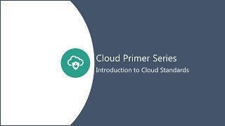 01. Introduction to Cloud Standards video thumbnail
