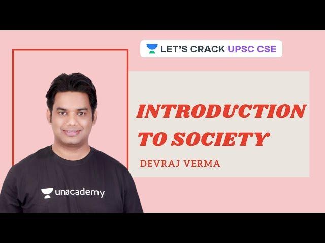 Introduction to Society | Crack UPSC CSE 2020/2021 | Devraj Verma