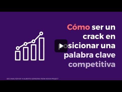 Cómo ser un crack en posicionar una palabra clave competitiva