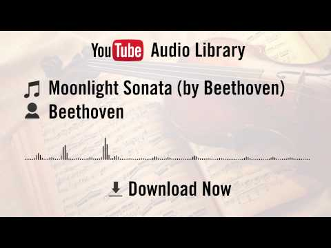 Moonlight Sonata (by Beethoven) - Beethoven (YouTube Royalty-free Music Download)