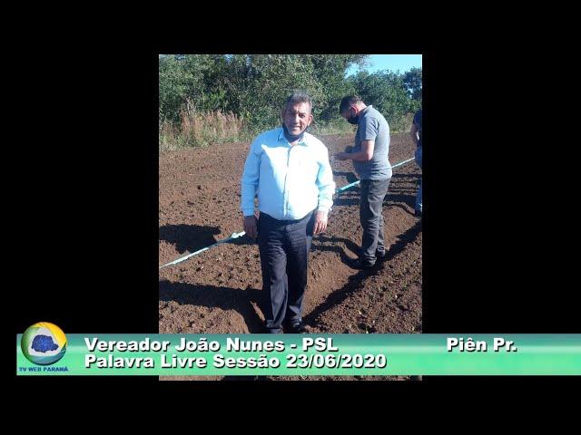 Vereador João Nunes   PSL  Palavra Livre Sessão  23 06 2020