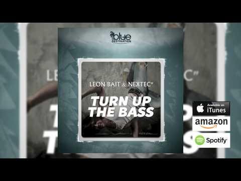 Leon Bait & Nextec - Turn Up The Bass (Radio Edit) // BLUE DESTINATION //