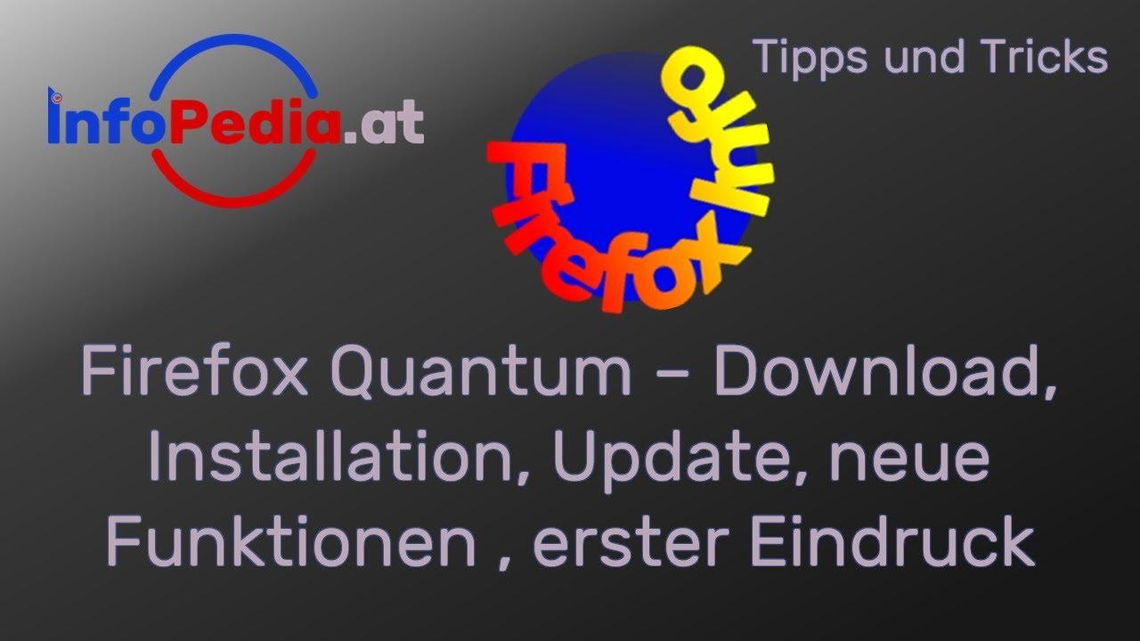 Firefox Quantum – Download, Installation, Update, erster Eindruck, Mozilla  Browser Version 57