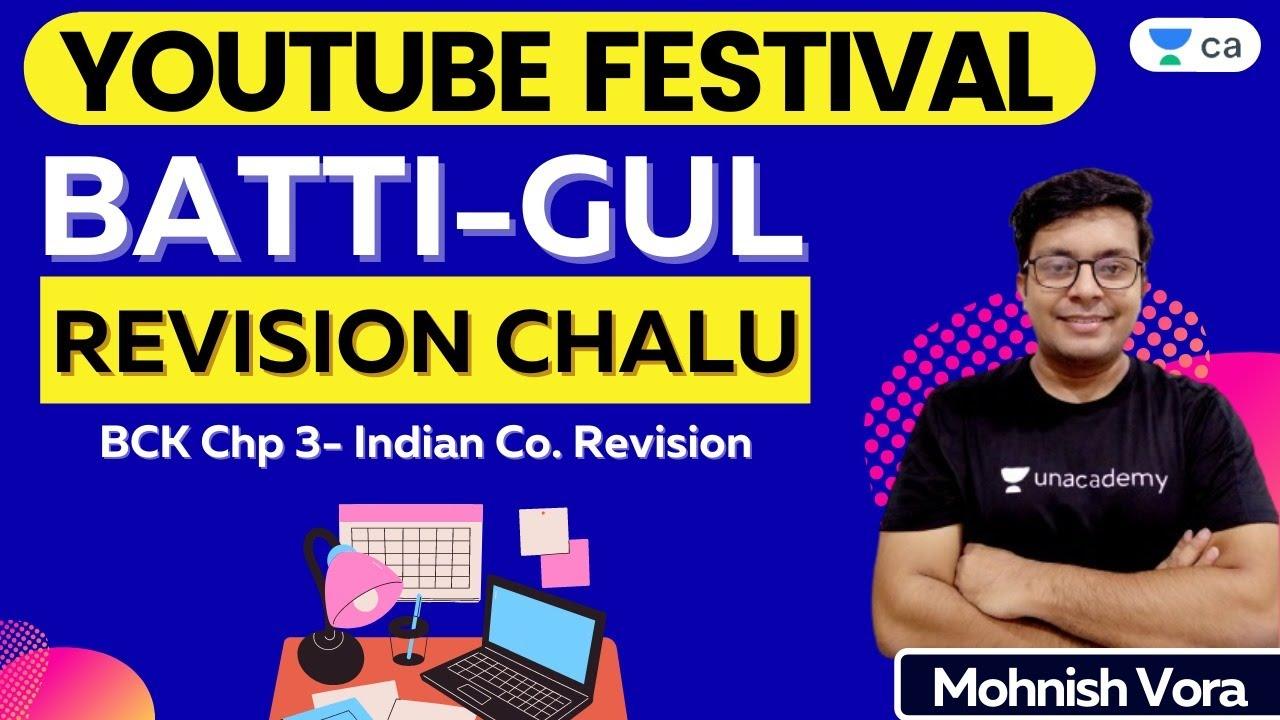 BATTI GUL - Revision Chalu   BCK Chp 3- Indian Co. Revision   CA Foundation   Mohnish Vora