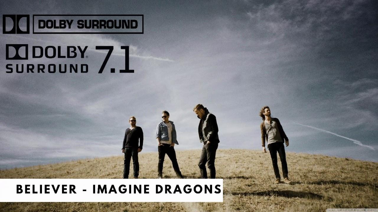 Believer - Imagine Dragons   Dolby Atmos [ 7.1 Surround Sound ]