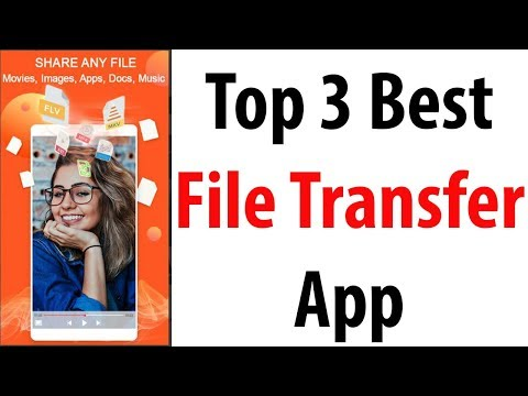 Top 3 Best File Transfer App For Android 2019 || Faster File Transfer App For Android