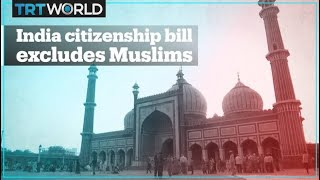 India's new bill to grant citizenship to all minorities except Muslims