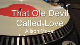 That Ole Devil Called Love Alison Moyet