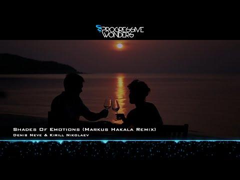 Denis Neve & Kirill Nikolaev - Shades Of Emotions (Markus Hakala Remix) [Music Video]